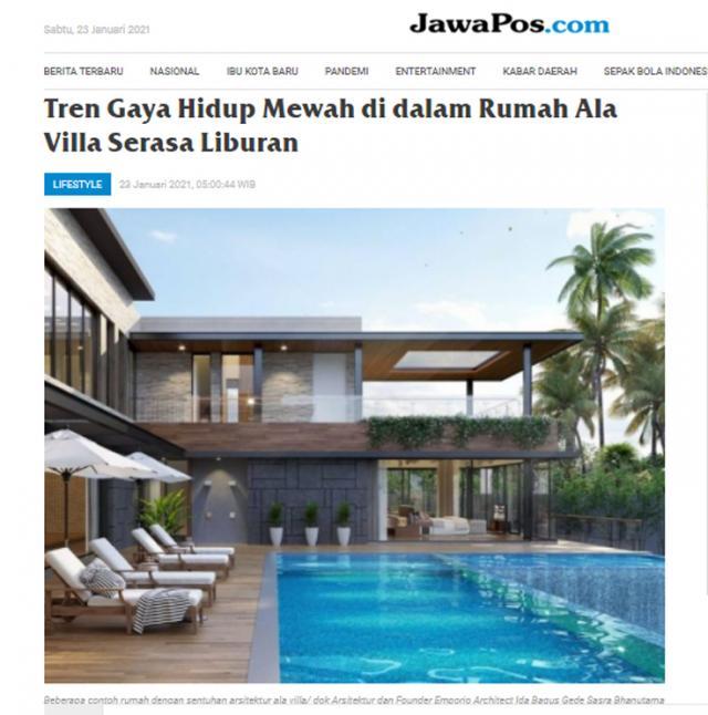 Ulasan Media JawaPos.com - Tren Gaya Hidup Mewah di dalam Rumah Ala Villa Serasa Liburan